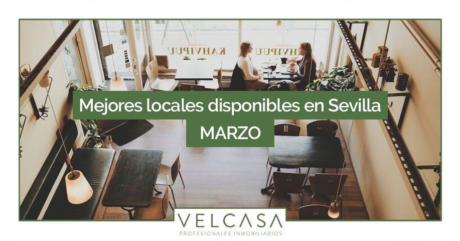 Locales en alquiler y venta en Sevilla: destacados de marzo | VELCASA, inmobiliaria en Sevilla