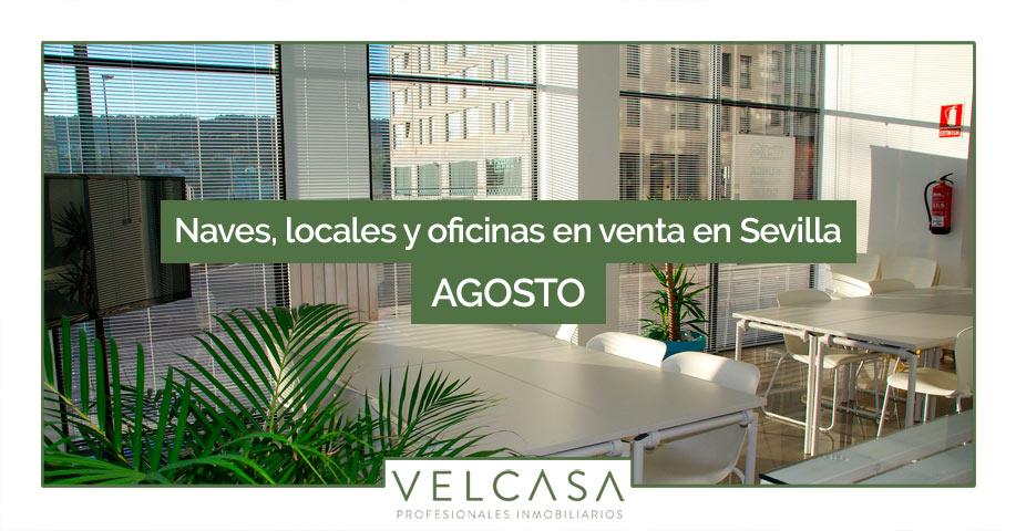 Naves, locales y oficinas en venta en Sevilla: destacados de agosto | VELCASA, inmobiliaria en Sevilla