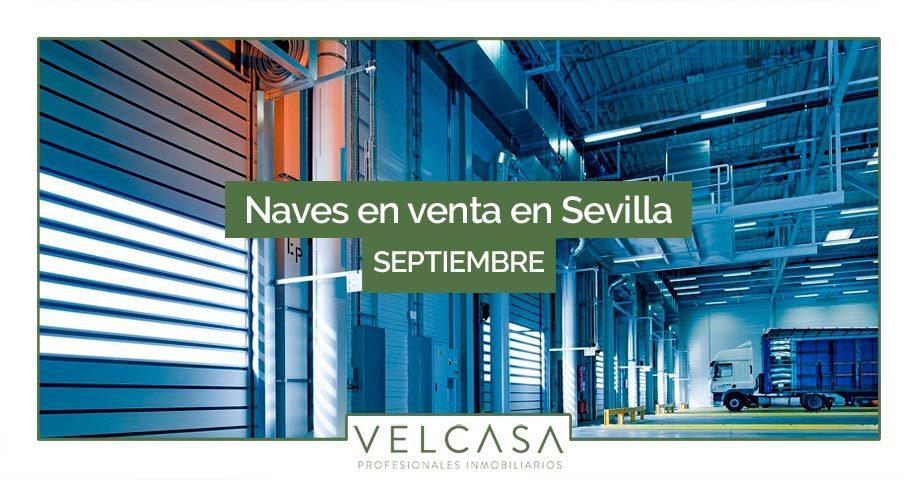 Naves en venta en Sevilla: destacados de septiembre | VELCASA, inmobiliaria en Sevilla