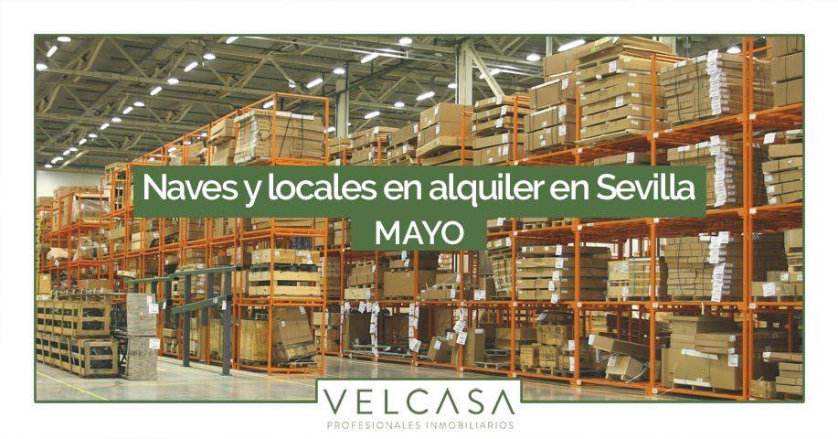 Naves y locales en alquiler en Sevilla: destacados de mayo | VELCASA, inmobiliaria en Sevilla