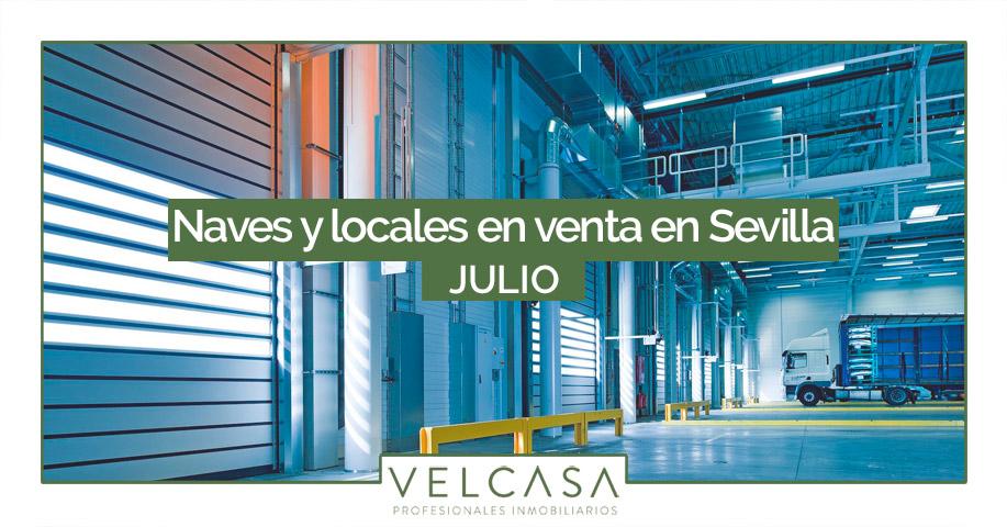 Naves y locales en venta en Sevilla: destacados de julio | VELCASA, inmobiliaria en Sevilla